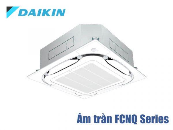 Điều hòa âm trần Daikin FCNQ Series